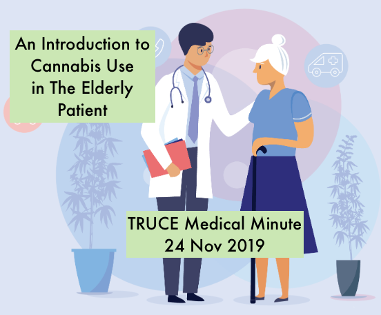 008 TRUCE Medical Minute – An Introduction to Cannabis Use in the Elderly Patient